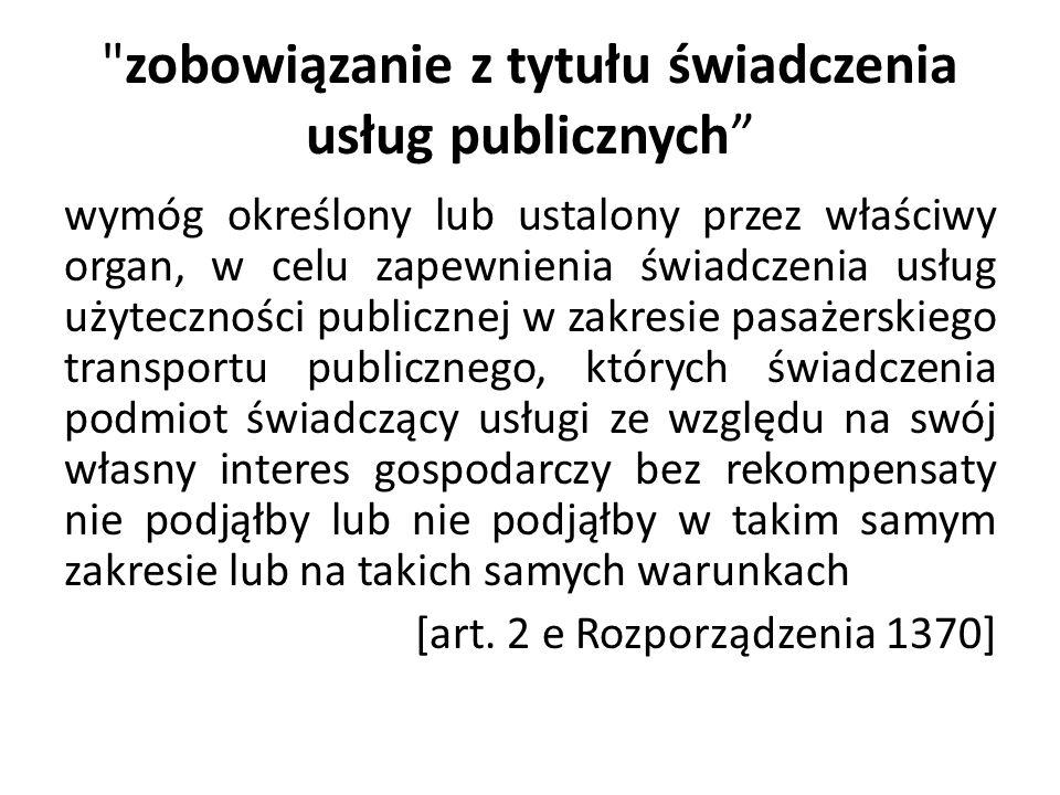 Zadania użyteczności publicznej zadania własne gminy (między innymi sprawy lokalnego transportu zbiorowego), których celem jest bieżące i nieprzerwane zaspokajanie zbiorowych potrzeb ludności w drodze świadczenia usług powszechnie dostępnych [art.