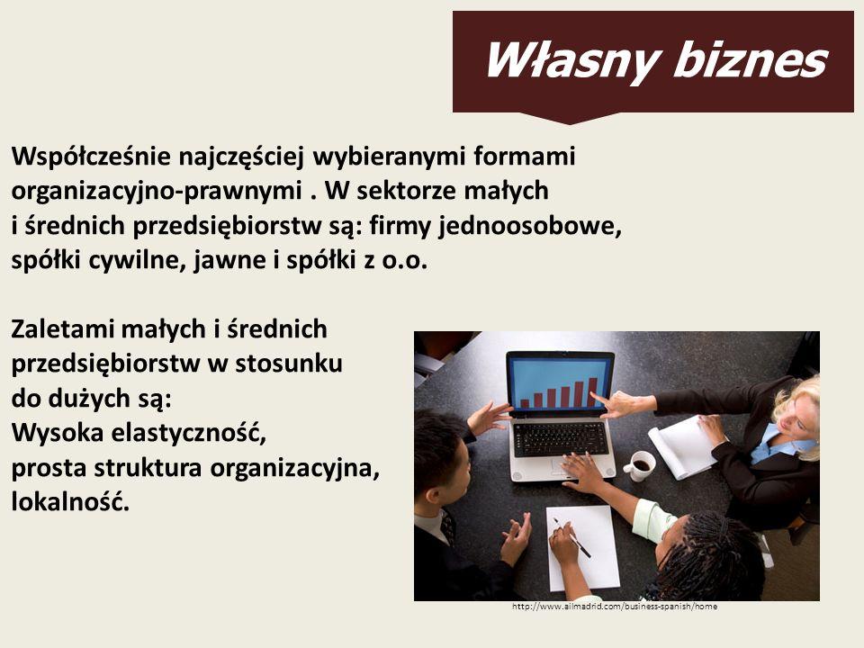 Współcześnie najczęściej wybieranymi formami organizacyjno-prawnymi. W sektorze małych i średnich przedsiębiorstw są: firmy jednoosobowe, spółki cywil