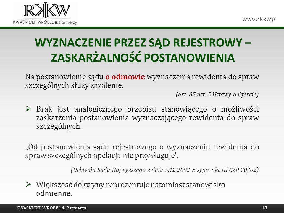 www.rkkw.pl WYZNACZENIE PRZEZ SĄD REJESTROWY – ZASKARŻALNOŚĆ POSTANOWIENIA Na postanowienie sądu o odmowie wyznaczenia rewidenta do spraw szczególnych