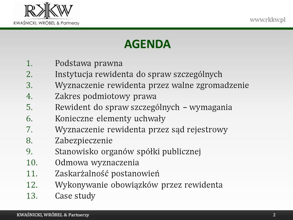 www.rkkw.pl AGENDA 1.Podstawa prawna 2.Instytucja rewidenta do spraw szczególnych 3.Wyznaczenie rewidenta przez walne zgromadzenie 4.Zakres podmiotowy