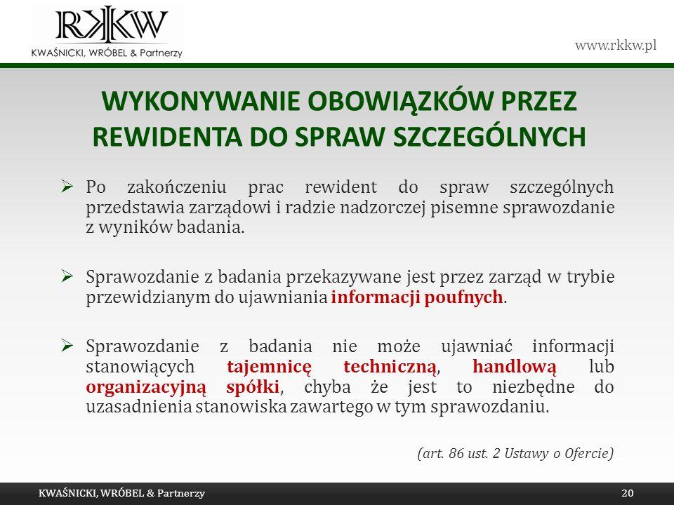 www.rkkw.pl WYKONYWANIE OBOWIĄZKÓW PRZEZ REWIDENTA DO SPRAW SZCZEGÓLNYCH Po zakończeniu prac rewident do spraw szczególnych przedstawia zarządowi i ra