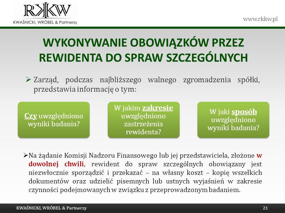 www.rkkw.pl WYKONYWANIE OBOWIĄZKÓW PRZEZ REWIDENTA DO SPRAW SZCZEGÓLNYCH Zarząd, podczas najbliższego walnego zgromadzenia spółki, przedstawia informa