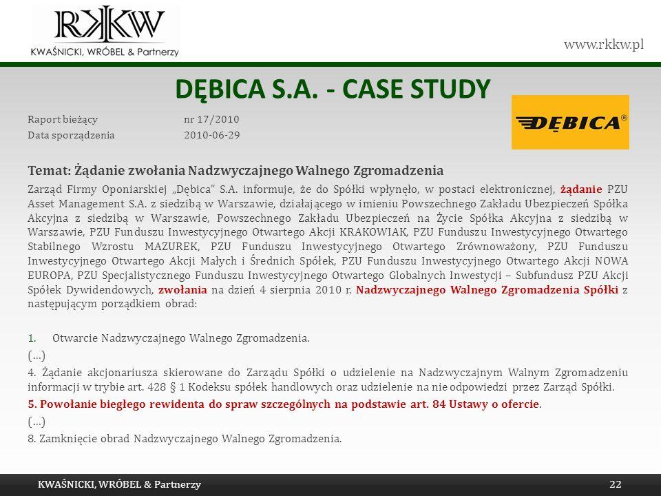 www.rkkw.pl DĘBICA S.A. - CASE STUDY Raport bieżący nr 17/2010 Data sporządzenia 2010-06-29 Temat: Żądanie zwołania Nadzwyczajnego Walnego Zgromadzeni