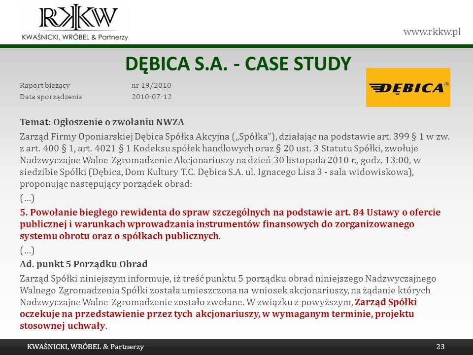www.rkkw.pl DĘBICA S.A. - CASE STUDY Raport bieżący nr 19/2010 Data sporządzenia 2010-07-12 Temat: Ogłoszenie o zwołaniu NWZA Zarząd Firmy Oponiarskie