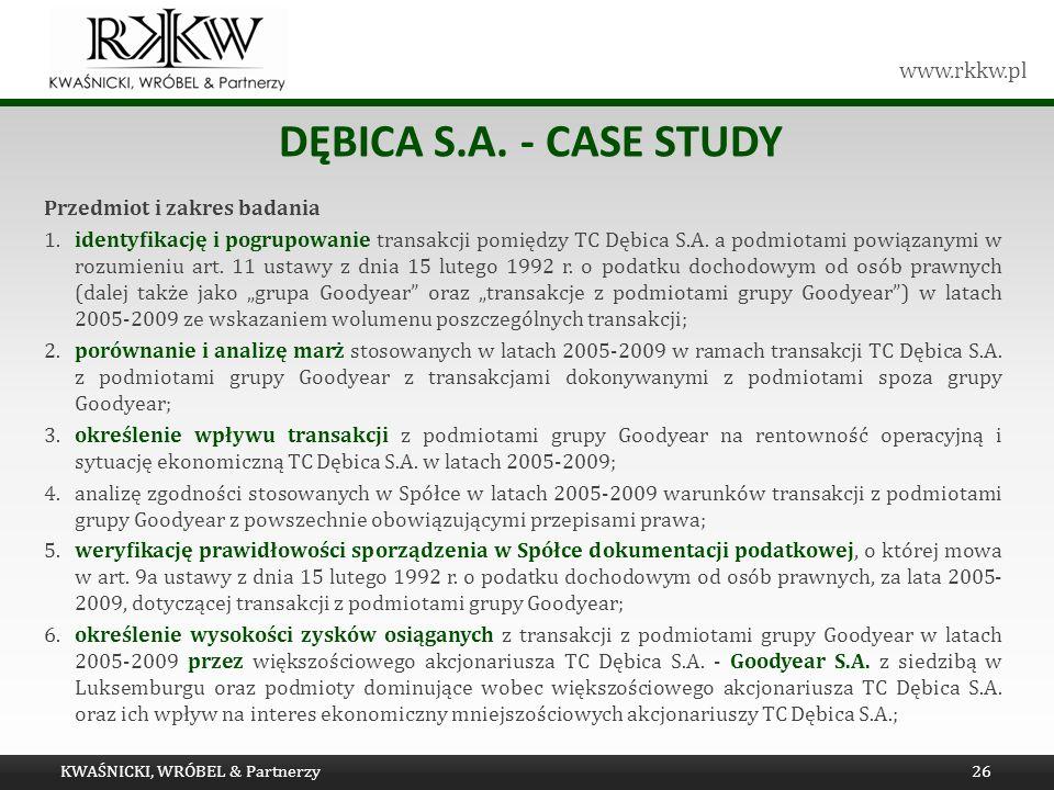 www.rkkw.pl DĘBICA S.A. - CASE STUDY Przedmiot i zakres badania 1. identyfikację i pogrupowanie transakcji pomiędzy TC Dębica S.A. a podmiotami powiąz