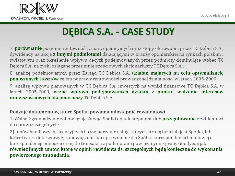 www.rkkw.pl DĘBICA S.A. - CASE STUDY 7. porównanie poziomu rentowności, marż operacyjnych oraz stopy oferowanej przez TC Dębica S.A., dywidendy na akc