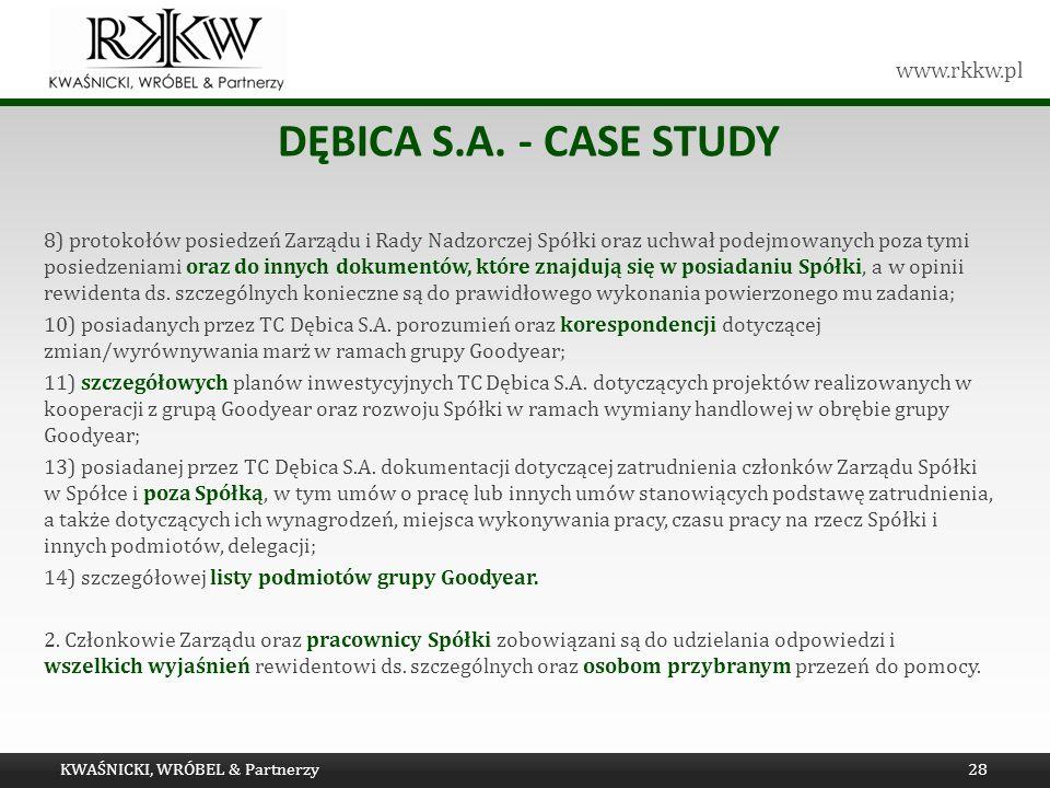 www.rkkw.pl DĘBICA S.A. - CASE STUDY 8) protokołów posiedzeń Zarządu i Rady Nadzorczej Spółki oraz uchwał podejmowanych poza tymi posiedzeniami oraz d