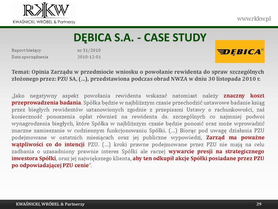 www.rkkw.pl DĘBICA S.A. - CASE STUDY Raport bieżący nr 31/2010 Data sporządzenia 2010-12-01 Temat: Opinia Zarządu w przedmiocie wniosku o powołanie re