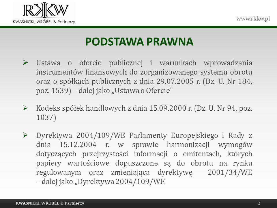 www.rkkw.pl PODSTAWA PRAWNA Ustawa o ofercie publicznej i warunkach wprowadzania instrumentów finansowych do zorganizowanego systemu obrotu oraz o spó