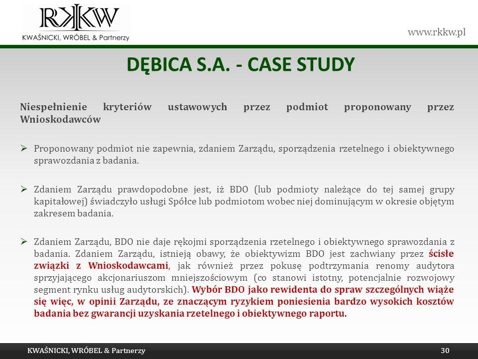 www.rkkw.pl DĘBICA S.A. - CASE STUDY Niespełnienie kryteriów ustawowych przez podmiot proponowany przez Wnioskodawców Proponowany podmiot nie zapewnia