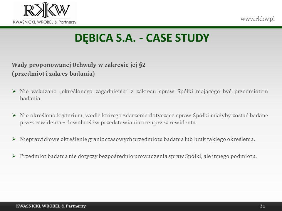 www.rkkw.pl DĘBICA S.A. - CASE STUDY Wady proponowanej Uchwały w zakresie jej §2 (przedmiot i zakres badania) Nie wskazano określonego zagadnienia z z