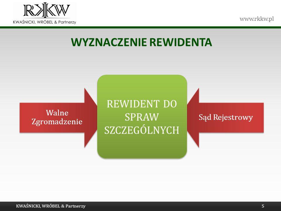 www.rkkw.pl REWIDENT DO SPRAW SZCZEGÓLNYCH WYZNACZENIE REWIDENTA KWAŚNICKI, WRÓBEL & Partnerzy5