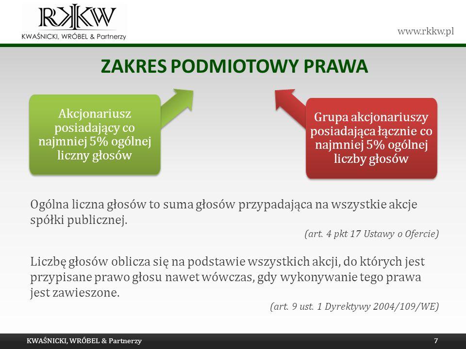 www.rkkw.pl ZAKRES PODMIOTOWY PRAWA KWAŚNICKI, WRÓBEL & Partnerzy7 Akcjonariusz posiadający co najmniej 5% ogólnej liczny głosów Grupa akcjonariuszy p