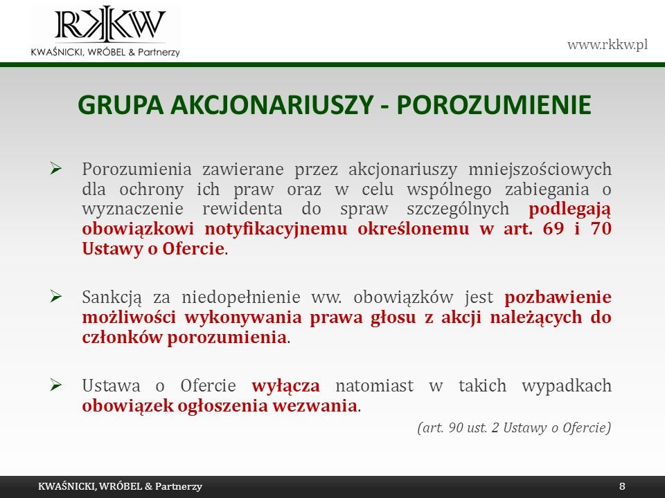 www.rkkw.pl GRUPA AKCJONARIUSZY - POROZUMIENIE Porozumienia zawierane przez akcjonariuszy mniejszościowych dla ochrony ich praw oraz w celu wspólnego