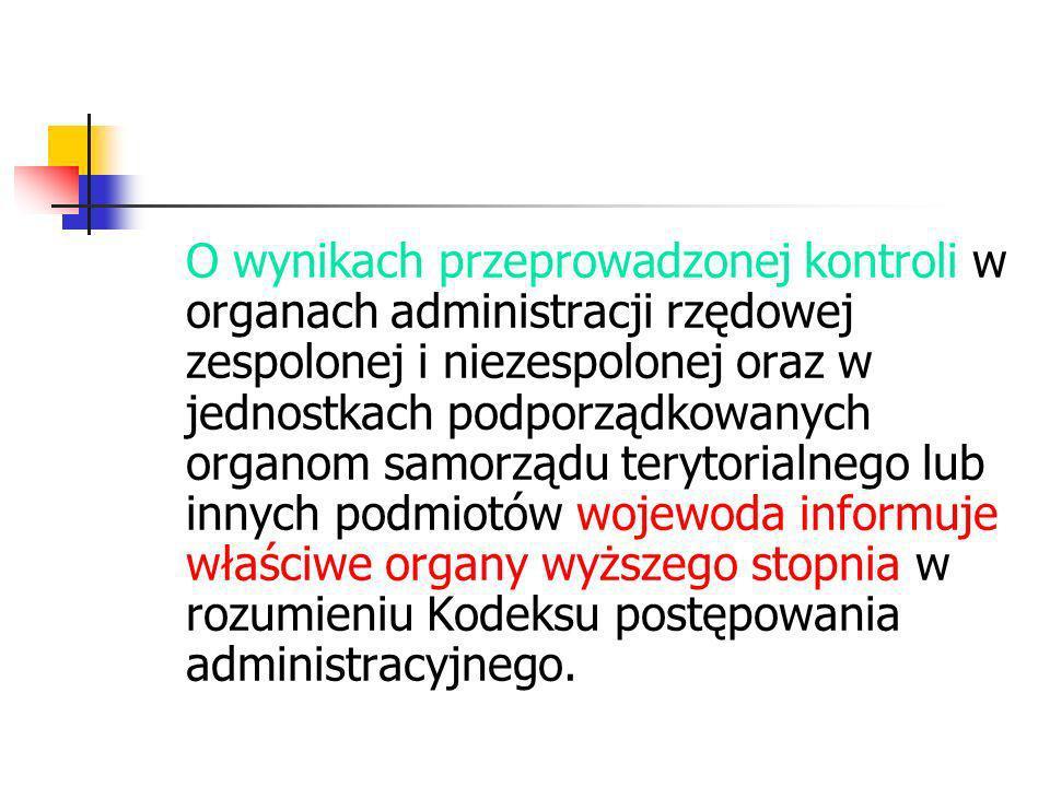O wynikach przeprowadzonej kontroli w organach administracji rzędowej zespolonej i niezespolonej oraz w jednostkach podporządkowanych organom samorząd