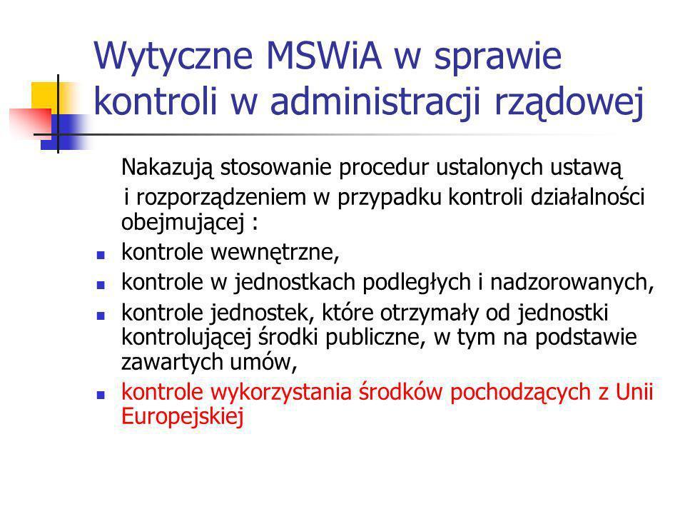 Wytyczne MSWiA w sprawie kontroli w administracji rządowej Nakazują stosowanie procedur ustalonych ustawą i rozporządzeniem w przypadku kontroli dział