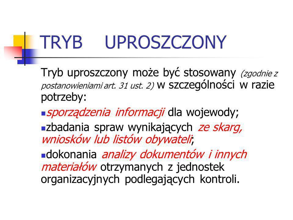 TRYB UPROSZCZONY Tryb uproszczony może być stosowany (zgodnie z postanowieniami art. 31 ust. 2) w szczególności w razie potrzeby: sporządzenia informa