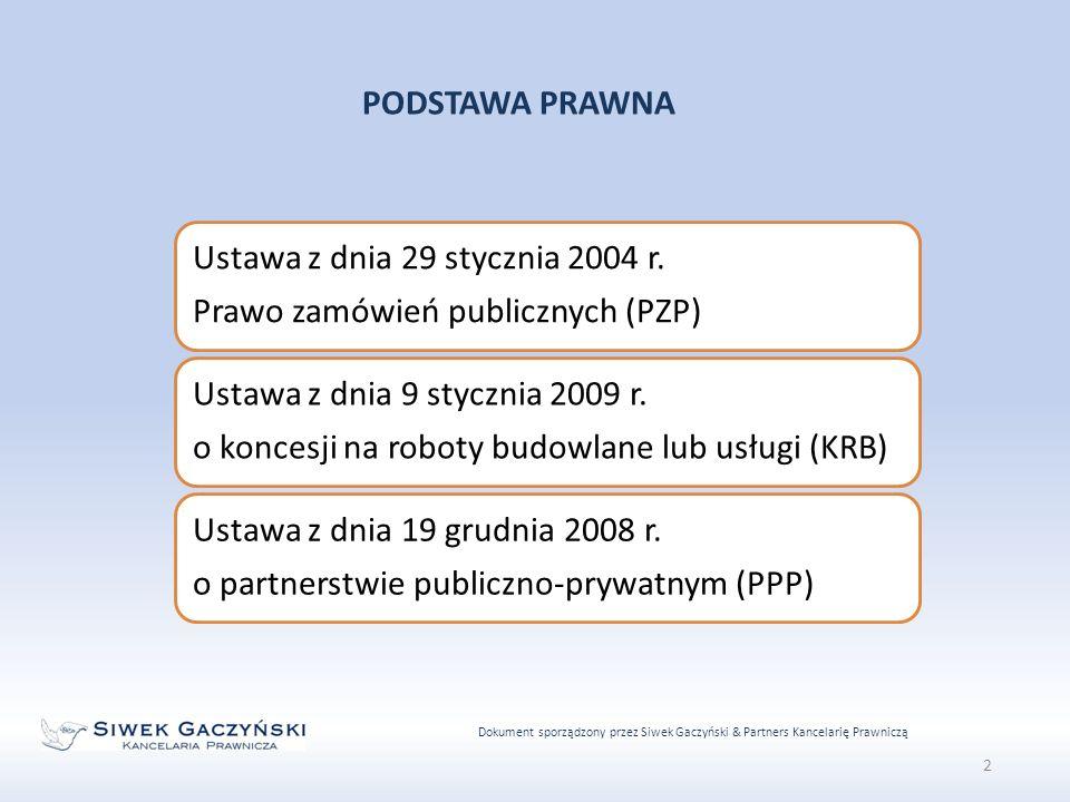 Dokument sporządzony przez Siwek Gaczyński & Partners Kancelarię Prawniczą Ustawa z dnia 29 stycznia 2004 r.