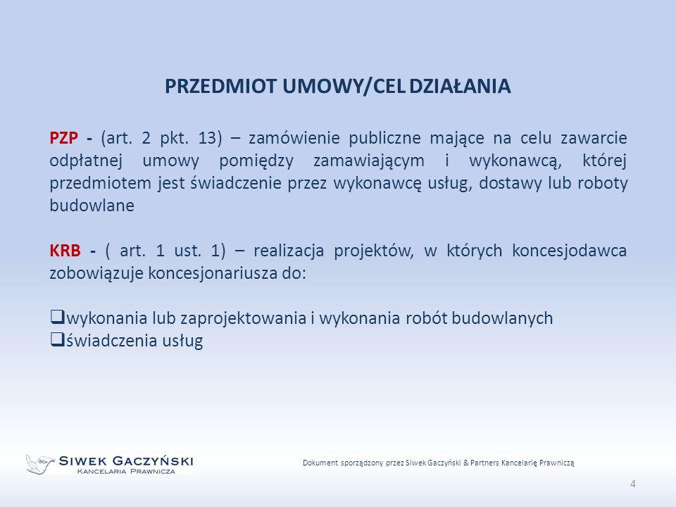Dokument sporządzony przez Siwek Gaczyński & Partners Kancelarię Prawniczą 4 PRZEDMIOT UMOWY/CEL DZIAŁANIA PZP - (art.
