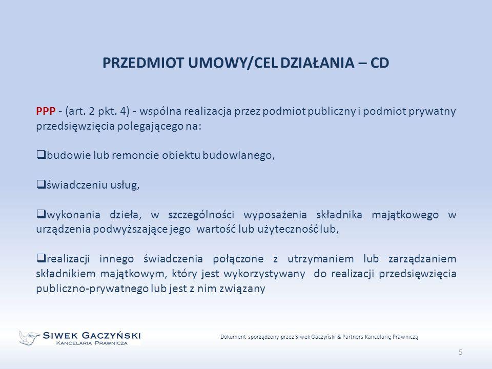 Dokument sporządzony przez Siwek Gaczyński & Partners Kancelarię Prawniczą 5 PRZEDMIOT UMOWY/CEL DZIAŁANIA – CD PPP - (art.