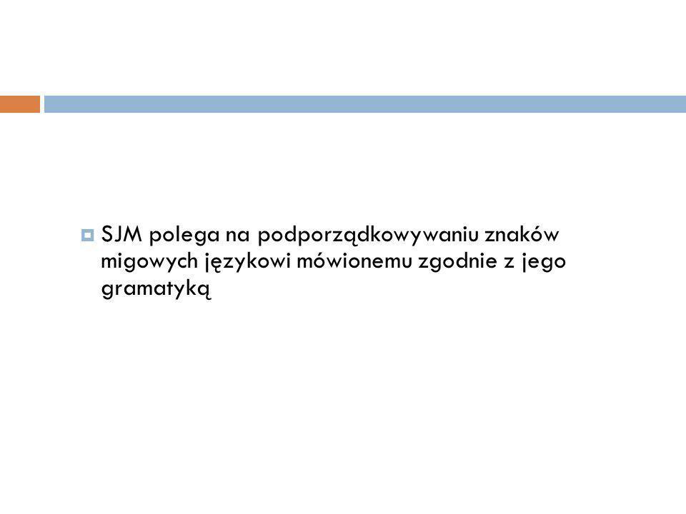 SJM polega na podporządkowywaniu znaków migowych językowi mówionemu zgodnie z jego gramatyką