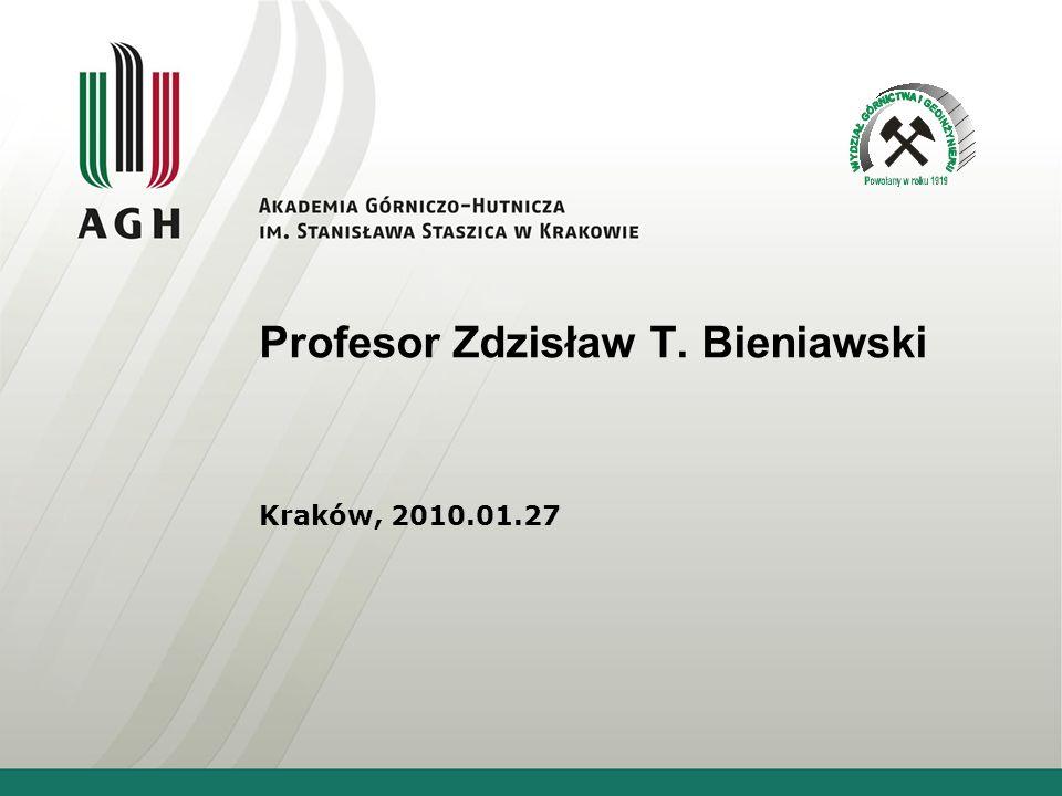 Profesor Zdzisław T. Bieniawski Kraków, 2010.01.27