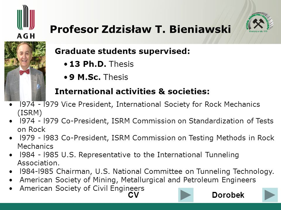 CVDorobek Graduate students supervised: 13 Ph.D. Thesis 9 M.Sc. Thesis International activities & societies: l974 - l979 Vice President, International