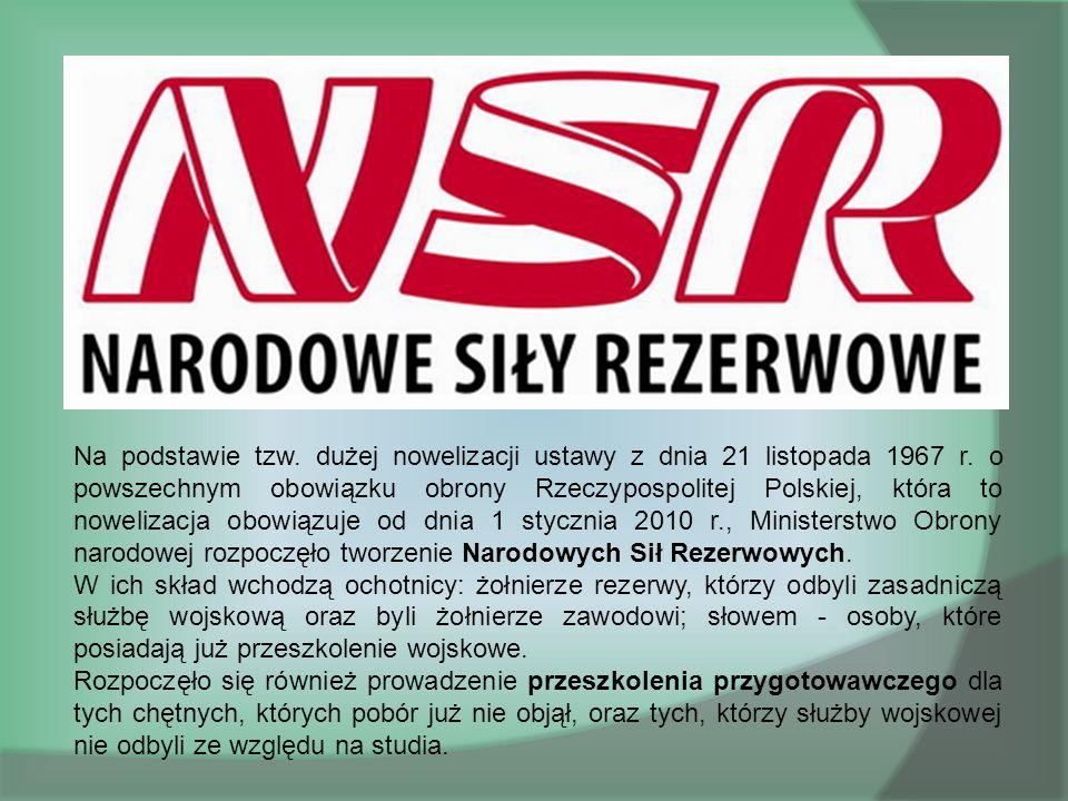 Na podstawie tzw. dużej nowelizacji ustawy z dnia 21 listopada 1967 r. o powszechnym obowiązku obrony Rzeczypospolitej Polskiej, która to nowelizacja