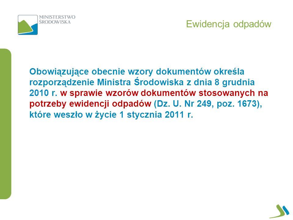 Obowiązujące obecnie wzory dokumentów określa rozporządzenie Ministra Środowiska z dnia 8 grudnia 2010 r.