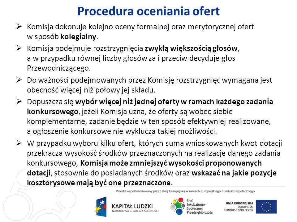 Procedura oceniania ofert Komisja dokonuje kolejno oceny formalnej oraz merytorycznej ofert w sposób kolegialny.