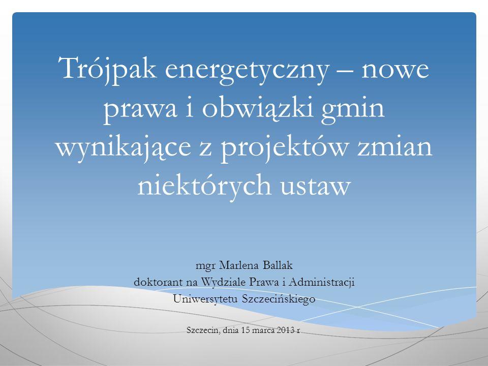 PRAWA I OBOWIĄZKI GMIN W ZAKRESIE ENERGETYKI - REGULACJE OBECNE Ustawa z dnia 10 kwietnia 1997 r.
