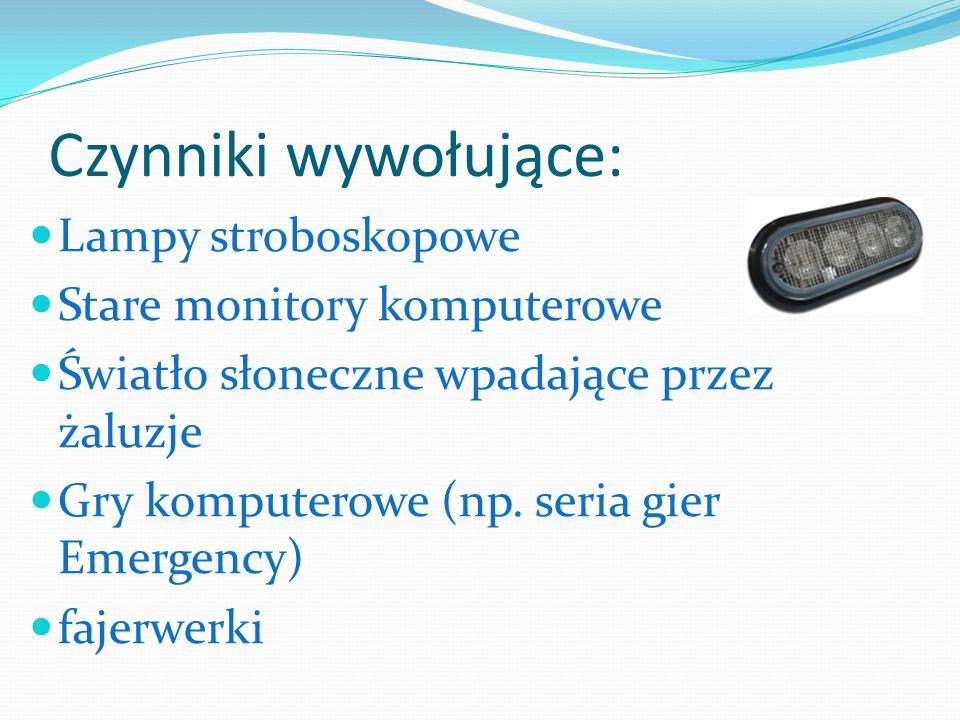 Dodatkowe czynniki wspomagające wywołanie padaczki stroboskopowej: Narkotyki Alkohol Stres Gorączka Osłabienie odporności leki