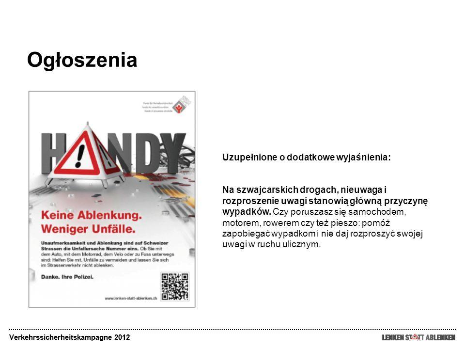 Ogłoszenia Verkehrssicherheitskampagne 2012 Uzupełnione o dodatkowe wyjaśnienia: Na szwajcarskich drogach, nieuwaga i rozproszenie uwagi stanowią głów
