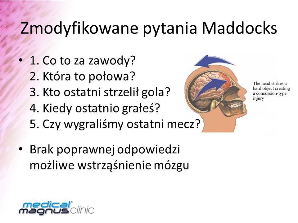 Zmodyfikowane pytania Maddocks 1. Co to za zawody? 2. Która to połowa? 3. Kto ostatni strzelił gola? 4. Kiedy ostatnio grałeś? 5. Czy wygraliśmy ostat