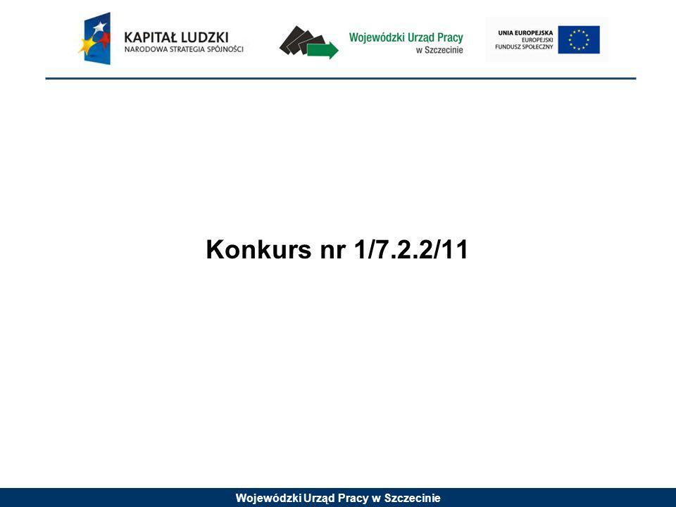 Wojewódzki Urząd Pracy w Szczecinie Konkurs nr 1/7.2.2/11