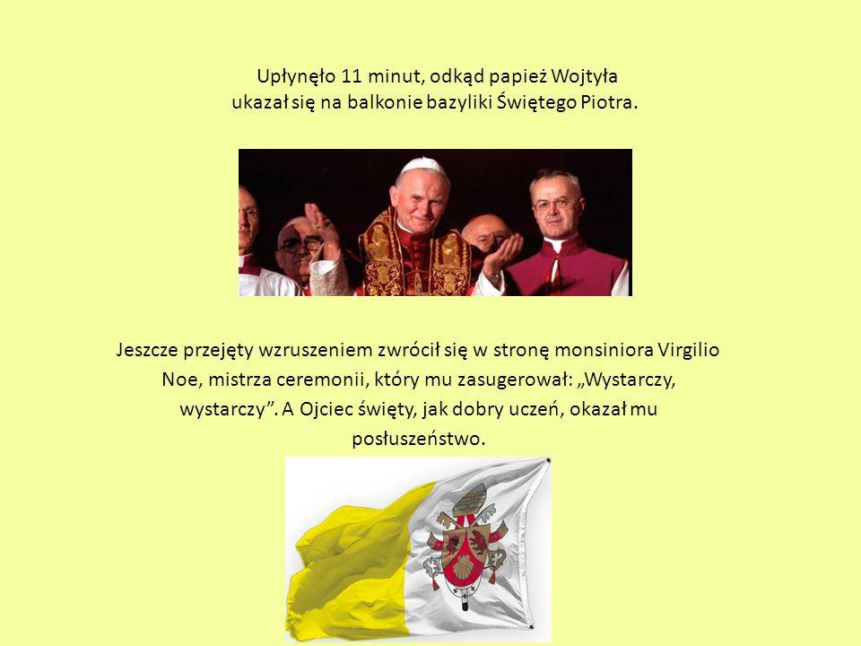 Upłynęło 11 minut, odkąd papież Wojtyła ukazał się na balkonie bazyliki Świętego Piotra.