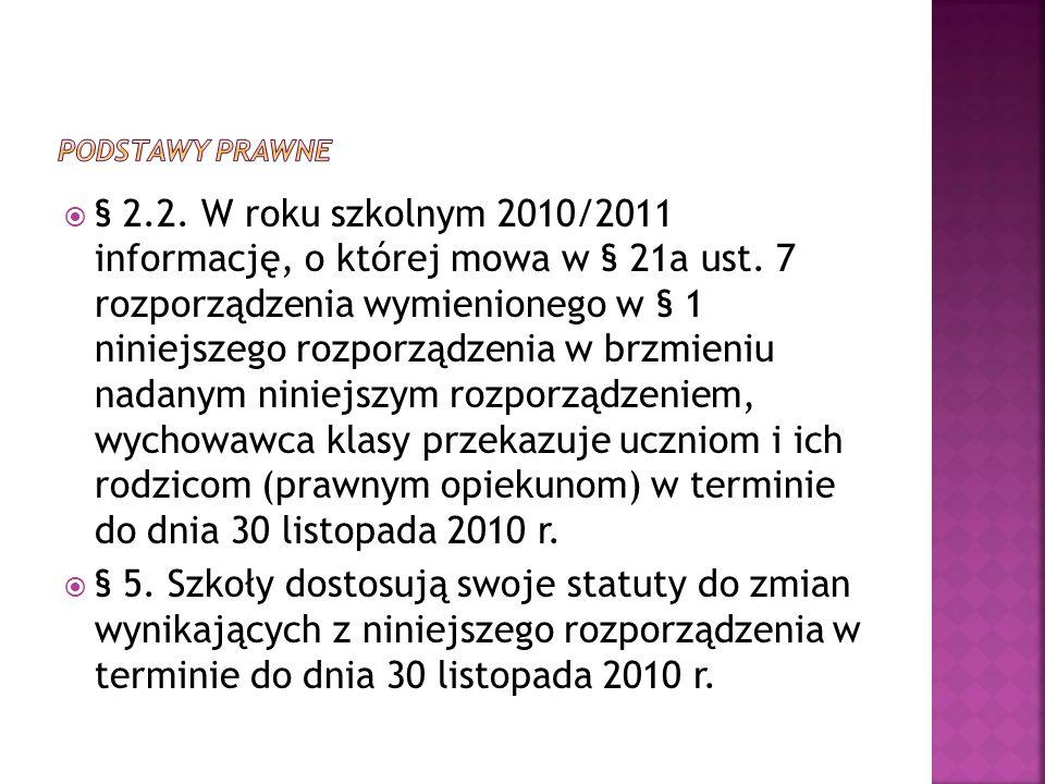 § 2.2. W roku szkolnym 2010/2011 informację, o której mowa w § 21a ust.