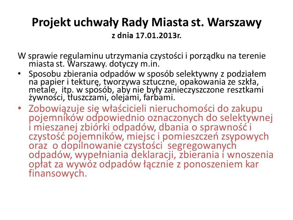 Projekt uchwały Rady Miasta st. Warszawy z dnia 17.01.2013r. W sprawie regulaminu utrzymania czystości i porządku na terenie miasta st. Warszawy. doty
