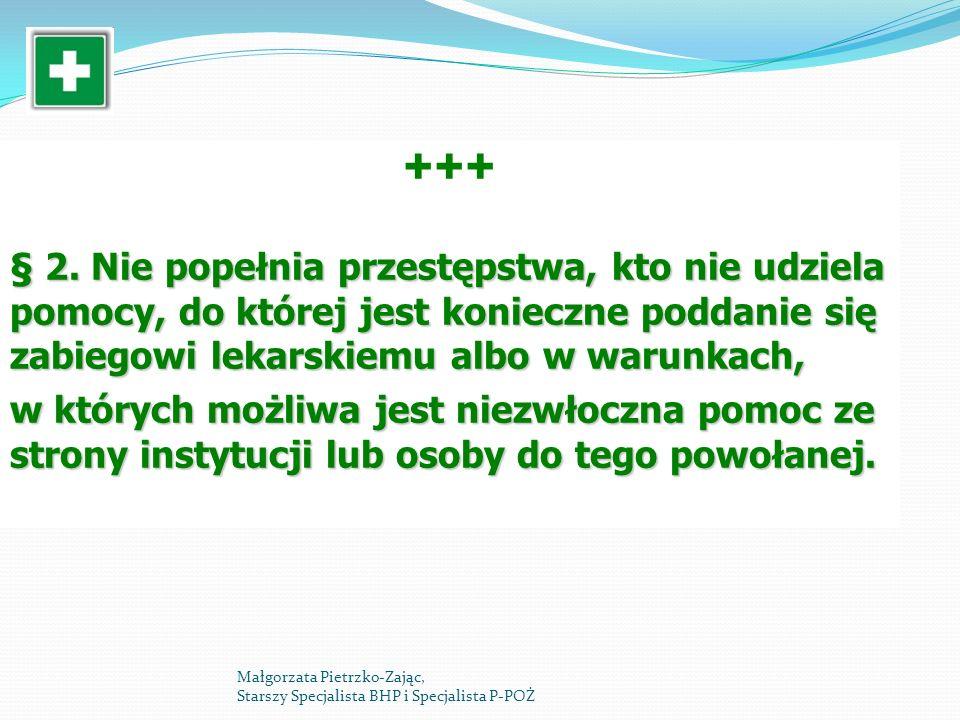 § 2. Nie popełnia przestępstwa, kto nie udziela pomocy, do której jest konieczne poddanie się zabiegowi lekarskiemu albo w warunkach, w których możliw