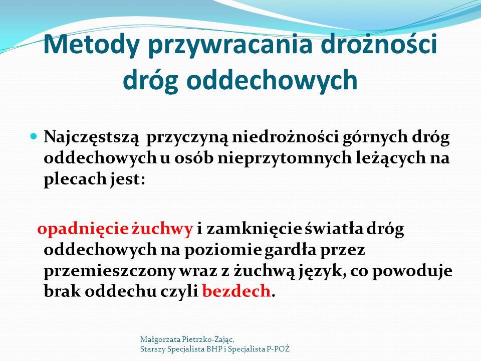 Metody przywracania drożności dróg oddechowych Najczęstszą przyczyną niedrożności górnych dróg oddechowych u osób nieprzytomnych leżących na plecach j
