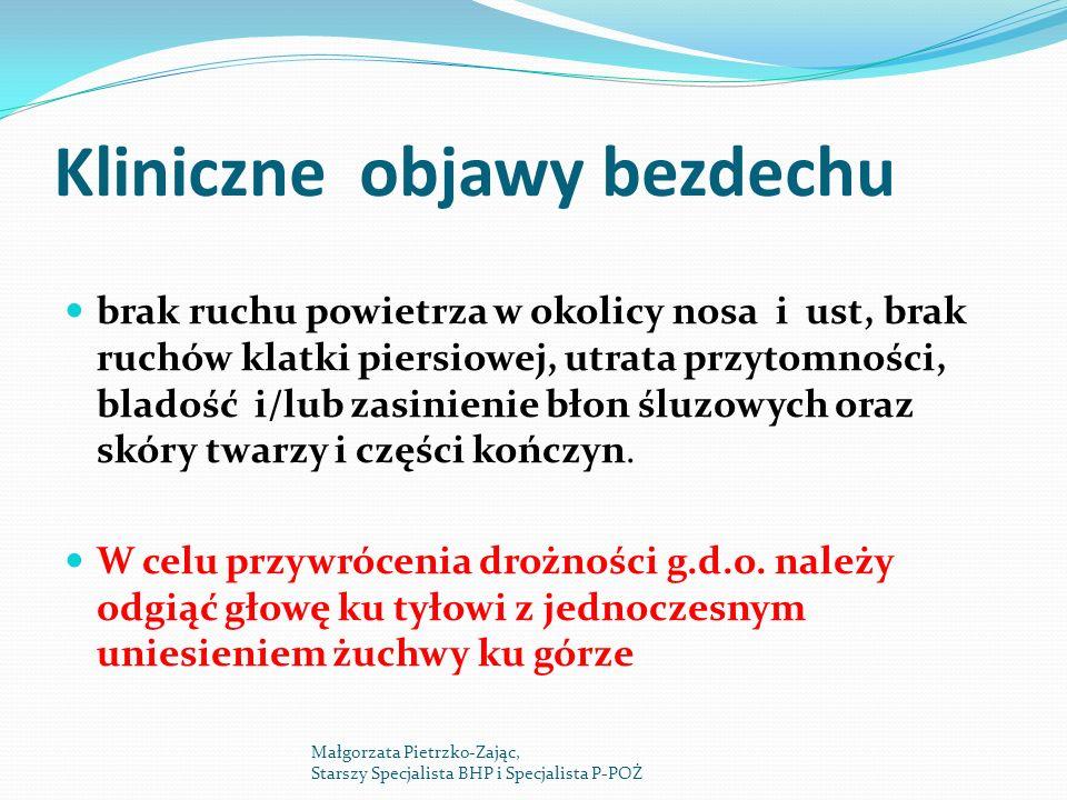 Kliniczne objawy bezdechu brak ruchu powietrza w okolicy nosa i ust, brak ruchów klatki piersiowej, utrata przytomności, bladość i/lub zasinienie błon śluzowych oraz skóry twarzy i części kończyn.