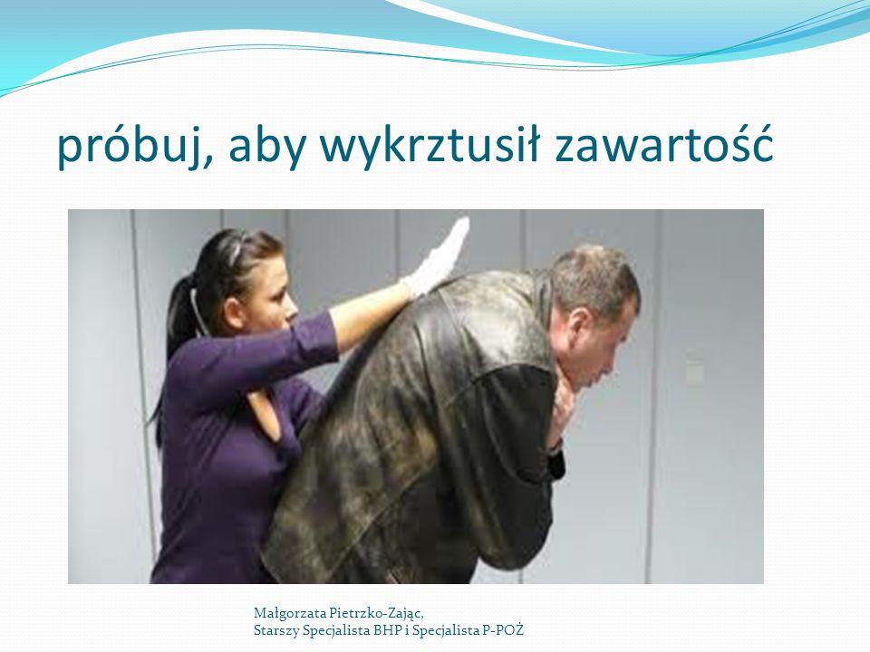 próbuj, aby wykrztusił zawartość Małgorzata Pietrzko-Zając, Starszy Specjalista BHP i Specjalista P-POŻ