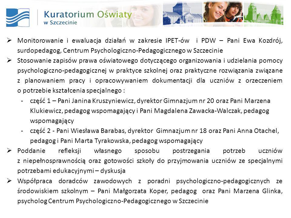 Monitorowanie i ewaluacja działań w zakresie IPET-ów i PDW – Pani Ewa Kozdrój, surdopedagog, Centrum Psychologiczno-Pedagogicznego w Szczecinie Stosow