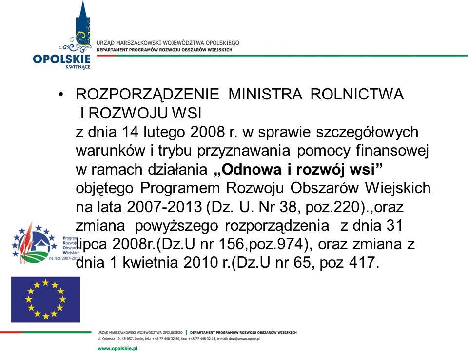 ROZPORZĄDZENIE MINISTRA ROLNICTWA I ROZWOJU WSI z dnia 14 lutego 2008 r. w sprawie szczegółowych warunków i trybu przyznawania pomocy finansowej w ram