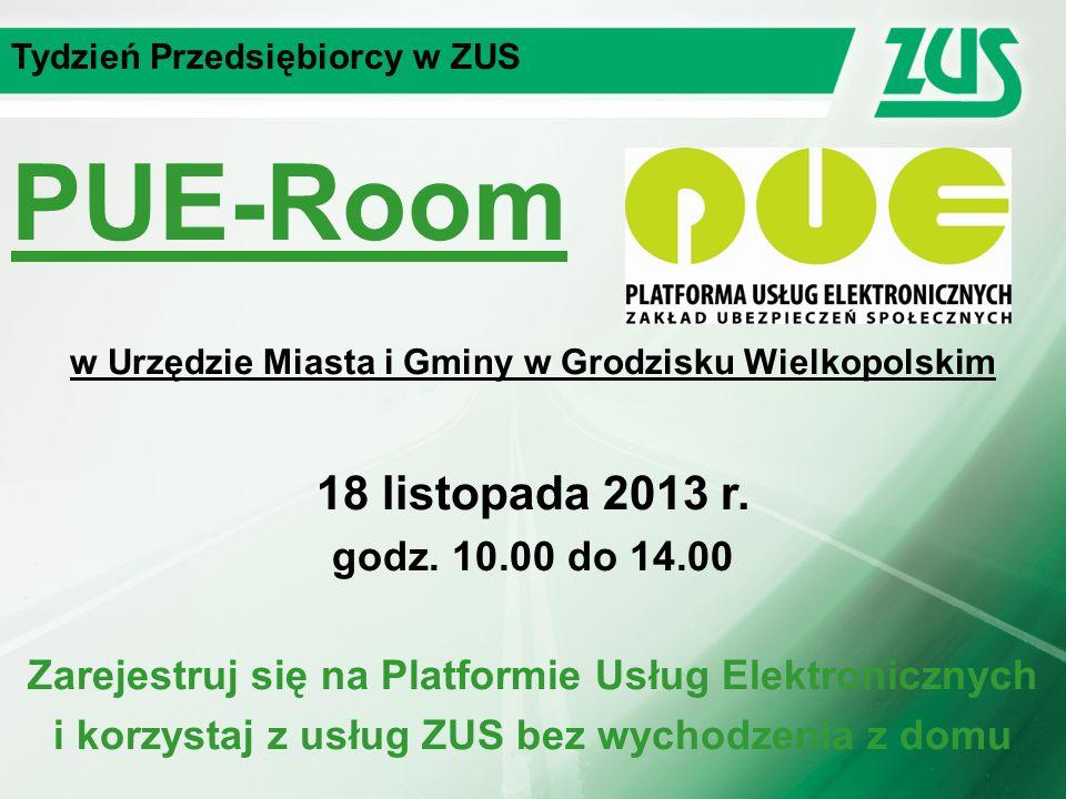 Tydzień Przedsiębiorcy w ZUS PUE-Room w Urzędzie Miasta i Gminy w Grodzisku Wielkopolskim 18 listopada 2013 r.