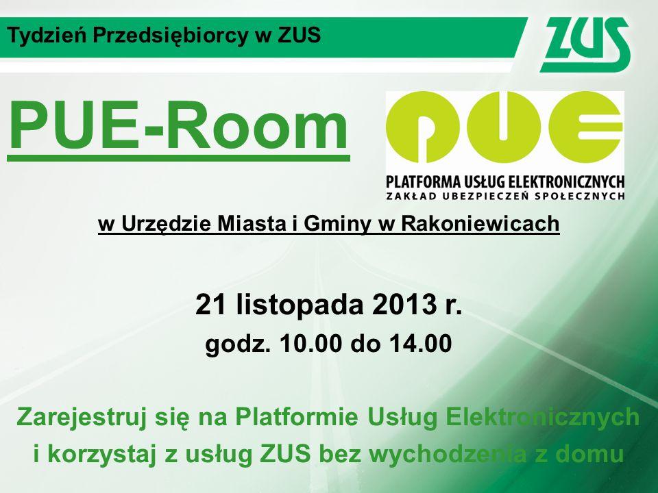 Tydzień Przedsiębiorcy w ZUS PUE-Room w Urzędzie Miasta i Gminy w Rakoniewicach 21 listopada 2013 r.