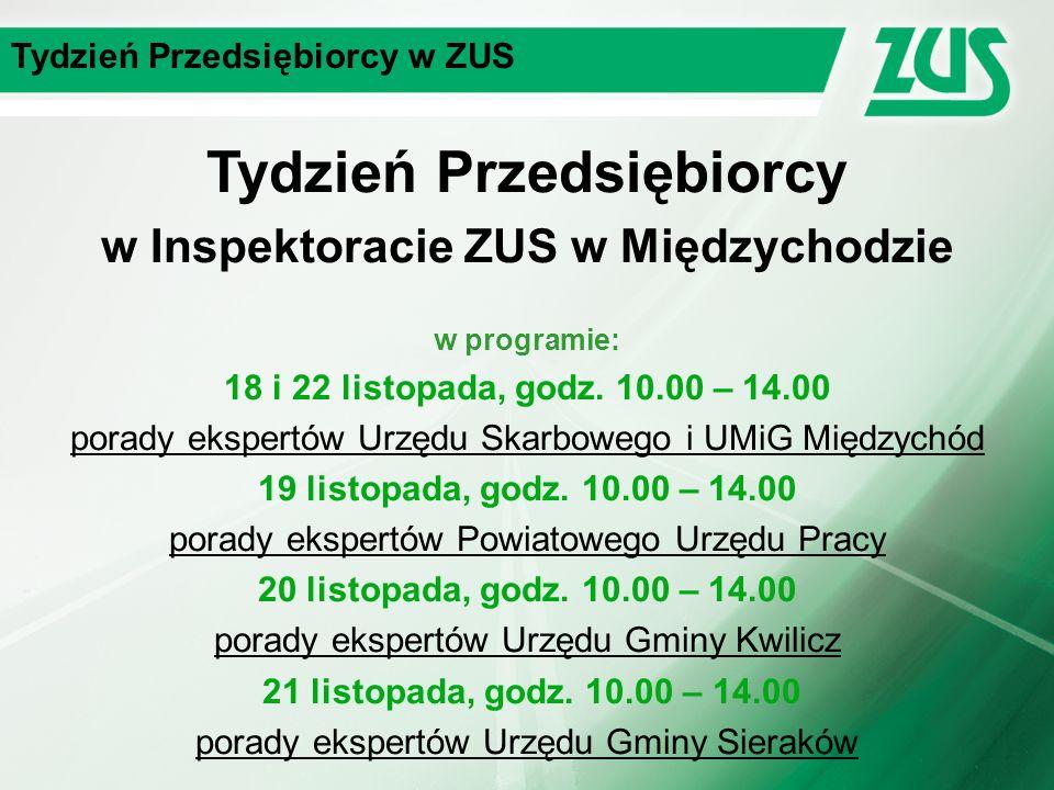 Tydzień Przedsiębiorcy w ZUS Tydzień Przedsiębiorcy w Inspektoracie ZUS w Międzychodzie w programie: 18 i 22 listopada, godz.