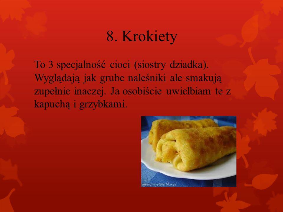 8.Krokiety To 3 specjalność cioci (siostry dziadka).