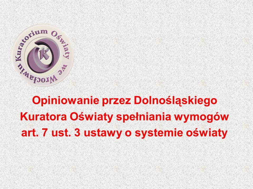 Opiniowanie przez Dolnośląskiego Kuratora Oświaty spełniania wymogów art. 7 ust. 3 ustawy o systemie oświaty