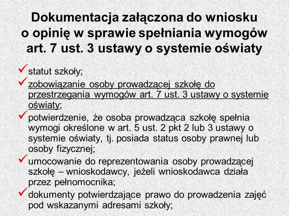 Dokumentacja załączona do wniosku o opinię w sprawie spełniania wymogów art. 7 ust. 3 ustawy o systemie oświaty statut szkoły; zobowiązanie osoby prow